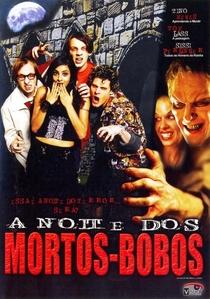 A Noite dos Mortos Bobos - Poster / Capa / Cartaz - Oficial 5
