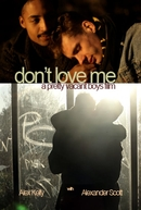 Don't Love Me (Don't Love Me)