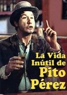 La Vida Inútil de Pito Pérez (La Vida Inútil de Pito Pérez)