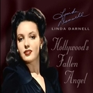 Linda Darnell: Hollywood's Fallen Angel (Linda Darnell: Hollywood's Fallen Angel)