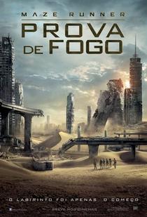 Maze Runner: Prova de Fogo - Poster / Capa / Cartaz - Oficial 2