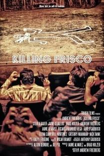 Killing Frisco - Poster / Capa / Cartaz - Oficial 1