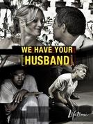 Nós Temos Seu Marido (We have your husband)