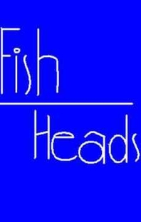 Fish Heads  - Poster / Capa / Cartaz - Oficial 1