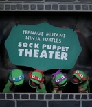 Teenage Mutant Ninja Turtles - Sock Puppet Theater Sketch (Teenage Mutant Ninja Turtles - Sock Puppet Theater Sketch)