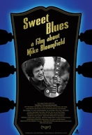 Sweet Blues: A Film About Mike Bloomfield (Sweet Blues: A Film About Mike Bloomfield)