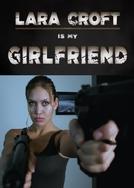 Lara Croft é Minha Namorada (Lara Croft Is My Girlfriend)
