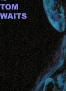 Tom Waits Made Me Cry (Tom Waits Made Me Cry)