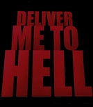 Deliver Me To Hell (Deliver Me To Hell)