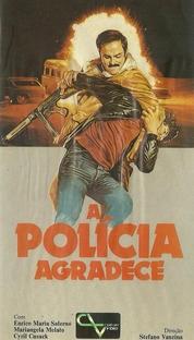 A Polícia Agradece - Poster / Capa / Cartaz - Oficial 1