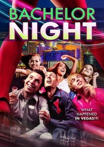 Bachelor Night  - Poster / Capa / Cartaz - Oficial 2