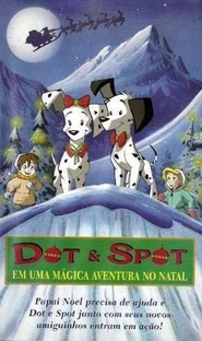 Dot e Spot - Em uma Mágica Aventura no Natal - Poster / Capa / Cartaz - Oficial 1