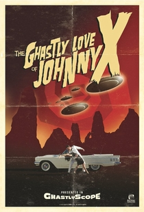 The Ghastly Love of Johnny X - Poster / Capa / Cartaz - Oficial 2