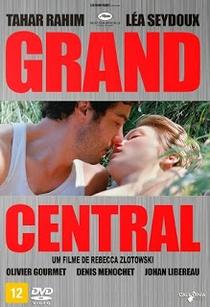 Grand Central - Poster / Capa / Cartaz - Oficial 2