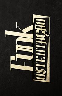 Funk Ostentação - O Filme - Poster / Capa / Cartaz - Oficial 1