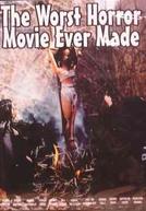 The Worst Horror Movie Ever Made (The Worst Horror Movie Ever Made)