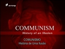 Comunismo - A História De Uma ilusão