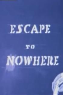 Escape to Nowhere - Poster / Capa / Cartaz - Oficial 2