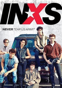 Never Tear Us Apart: The Untold Story of INXS - Poster / Capa / Cartaz - Oficial 2