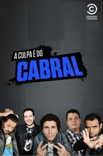 A Culpa é do Cabral (1ª Temporada) - Poster / Capa / Cartaz - Oficial 1
