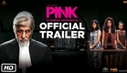 PINK   Official Trailer   Amitabh Bachchan   Shoojit Sircar   Taapsee Pannu
