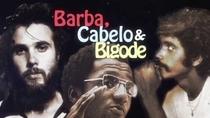 Barba, Cabelo e Bigode - Poster / Capa / Cartaz - Oficial 2