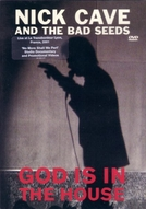 Nick Cave & The Bad Seeds - God Is In The House (Nick Cave & The Bad Seeds - God Is In The House)