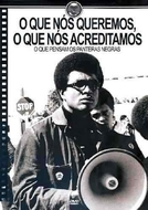 O que Nós Queremos, O que Nós Acreditamos (What We Want, What We Believe: The Black Panther Party Library))