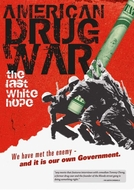 American Drug War: The Last White Hope (American Drug War: The Last White Hope)