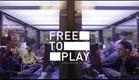 Free to Play: The Movie Trailer (International)
