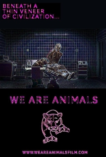 We Are Animals - Poster / Capa / Cartaz - Oficial 2