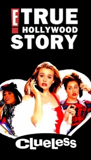 E! True Hollywood Story: Clueless - Poster / Capa / Cartaz - Oficial 1