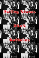 25x5: The Continuing Adventures of the Rolling Stones (Outtakes) (25x5: The Continuing Adventures of the Rolling Stones (Outtakes))