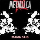 "Metallica - ""Mama Said"" (Mama Said)"