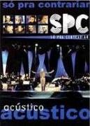 SPC - Acústico (Só Pra Contrariar: Acústico)
