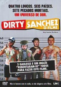 Dirty Sanchez: O Filme - Poster / Capa / Cartaz - Oficial 1