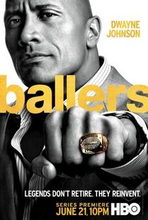 Ballers (1ª Temporada) - Poster / Capa / Cartaz - Oficial 1
