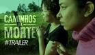 CAMINHOS DA MORTE (2015) #TRAILER 'Terror Interativo'