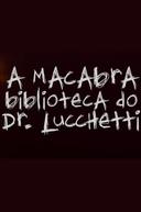 A Macabra Biblioteca do Dr. Lucchetti (A Macabra Biblioteca do Dr. Lucchetti)