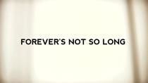 Forever's Not So Long - Poster / Capa / Cartaz - Oficial 1