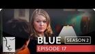 Blue | Season 2, Ep. 17 of 26 | Feat. Julia Stiles | WIGS