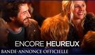 ENCORE HEUREUX - Bande-annonce [officielle]