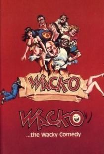 Wacko: Uma Comédia Maluca - Poster / Capa / Cartaz - Oficial 1
