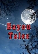 Bayou Tales (Bayou Tales)