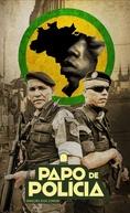 Papo de policia 1 Temporada (Papo de policia)