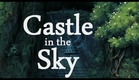 Castle in the Sky Theatrical Trailer HD