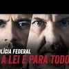 Polícia Federal - A lei é Para Todos | Assista AGORA o filme contra a Lava-Jato