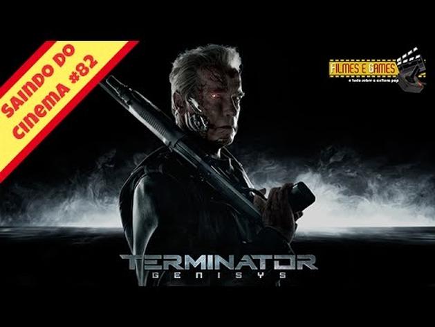 O Exterminador do Futuro Genesis (Terminator Genisys, 2015) - Saindo do Cinema #82