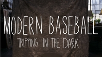 Modern Baseball - Tripping in the Dark - Poster / Capa / Cartaz - Oficial 1