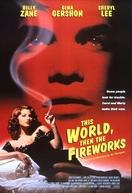 Os Pervertidos (This World, Then The Fireworks)